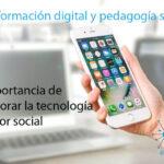 """""""La transformación digital debe ir acompañada de la  pedagogía social"""""""