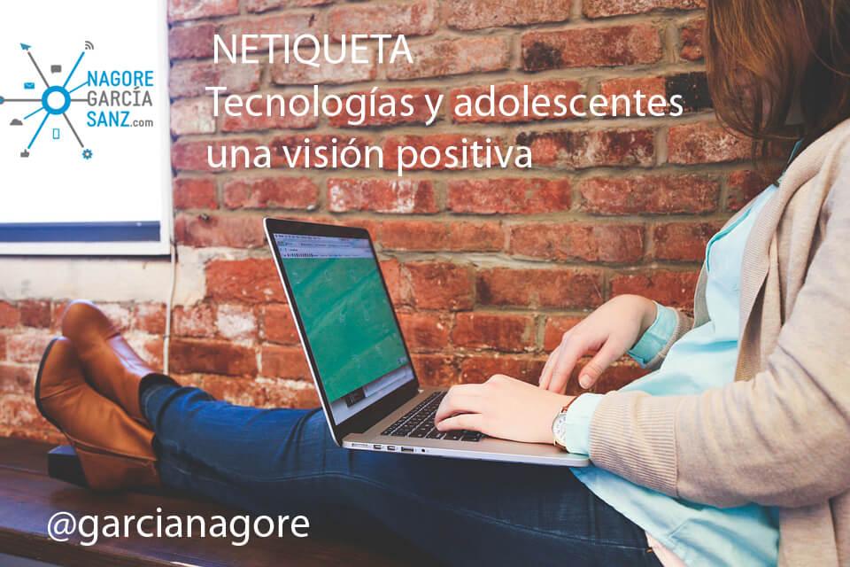Tecnología y adolescentes, una visión positiva